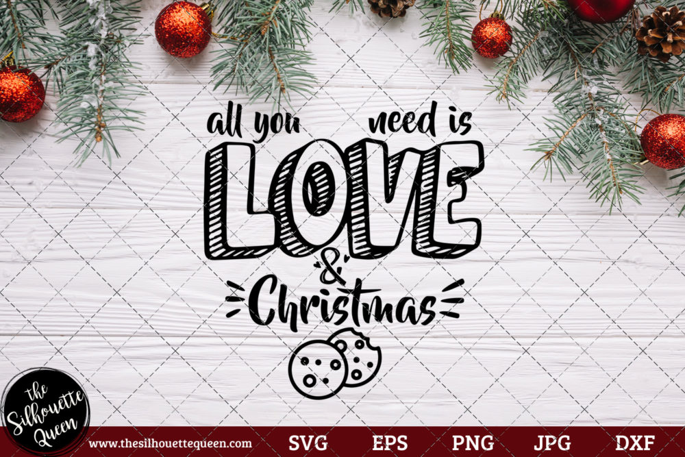All You Need Is Love And Christmas Cookies Saying SVG | Christmas SVG | Holiday SVG | Holiday Saying Jpg Eps Dxf Png Cut File for Cricut Clipart Silhouette