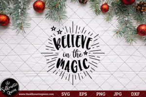 Believe In The Magic Saying SVG | Christmas SVG | Holiday SVG | Holiday Saying Jpg Eps Dxf Png Cut File for Cricut Clipart Silhouette