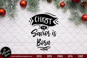Christ the Savior is Born Saying SVG | Christmas SVG | Holiday SVG | Holiday Saying Jpg Eps Dxf Png Cut File for Cricut Clipart Silhouette