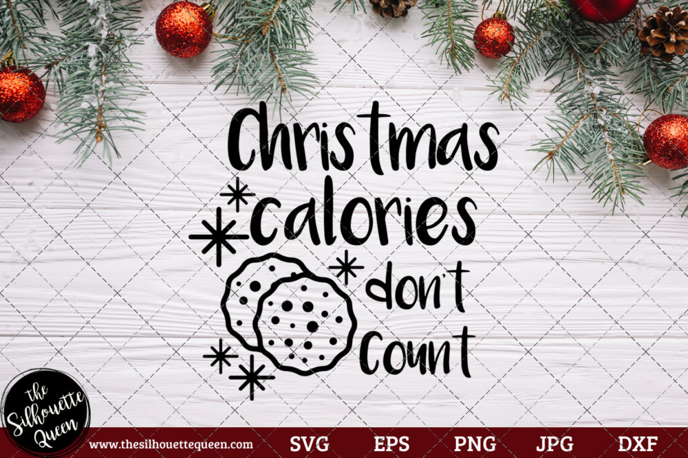 Christmas Calories Don't Count Saying SVG | Christmas SVG | Holiday SVG | Holiday Saying Jpg Eps Dxf Png Cut File for Cricut Clipart Silhouette