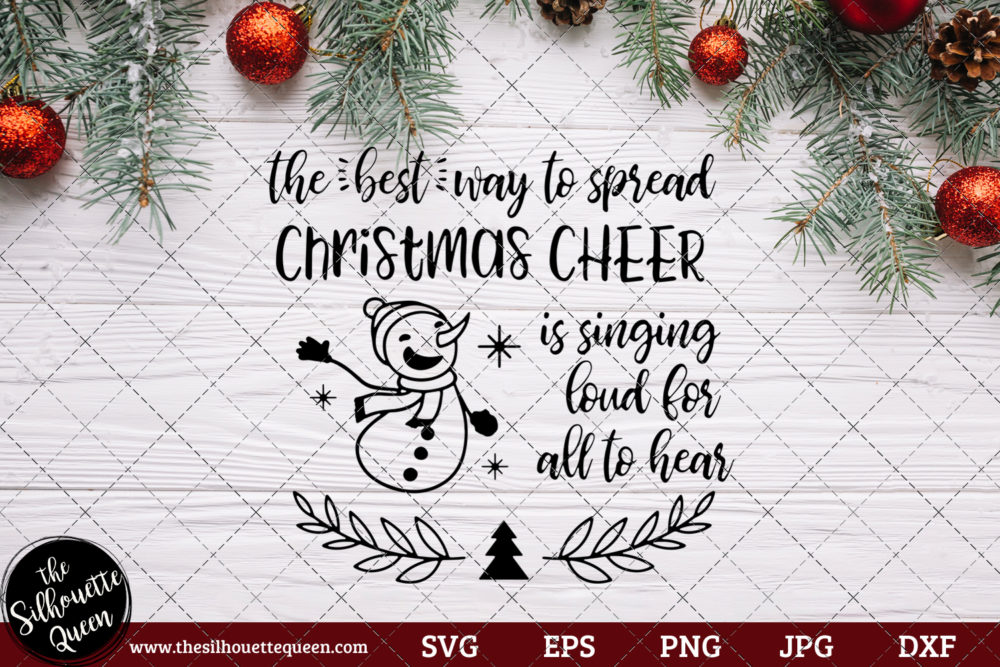 The best way to spread Christmas cheer is singing loud for all to hear Saying SVG | Christmas SVG | Holiday SVG | Holiday Saying Jpg Eps Dxf Png Cut File for Cricut Clipart Silhouette