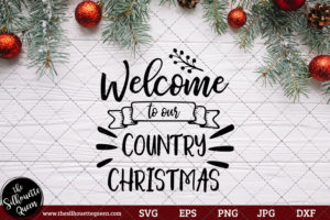 Welcome to our Country Christmas Saying SVG | Christmas SVG | Holiday SVG | Holiday Saying Jpg Eps Dxf Png Cut File for Cricut Clipart Silhouette