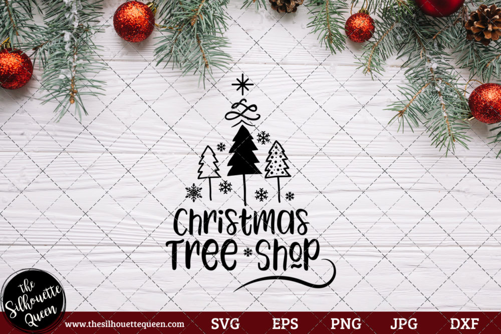Christmas Tree Shop Saying SVG | Christmas SVG | Holiday SVG | Holiday Saying Jpg Eps Dxf Png Cut File for Cricut Clipart Silhouette