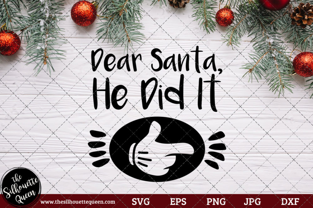 Dear Santa He Did It SVG | Christmas SVG | Holiday SVG | Holiday Saying Jpg Eps Dxf Png Cut File for Cricut Clipart Silhouette