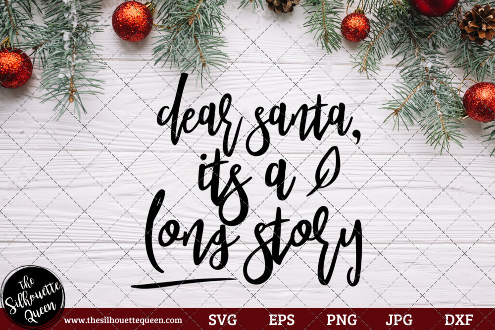 Dear Santa It's A Long Story Saying SVG | Christmas SVG | Holiday SVG | Holiday Saying Jpg Eps Dxf Png Cut File for Cricut Clipart Silhouette