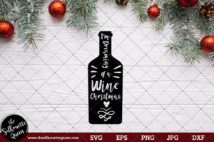 I'm Dreaming Of A Wine Christmas Saying SVG | Christmas SVG | Holiday SVG | Holiday Saying Jpg Eps Dxf Png Cut File for Cricut Clipart Silhouette