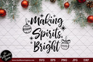 Making Spirits Bright Saying SVG | Christmas SVG | Holiday SVG | Holiday Saying Jpg Eps Dxf Png Cut File for Cricut Clipart Silhouette