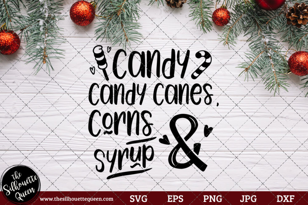 Candy Candy Canes Corns and Syrup Saying SVG | Christmas SVG | Holiday SVG | Holiday Saying Jpg Eps Dxf Png Cut File for Cricut Clipart Silhouette