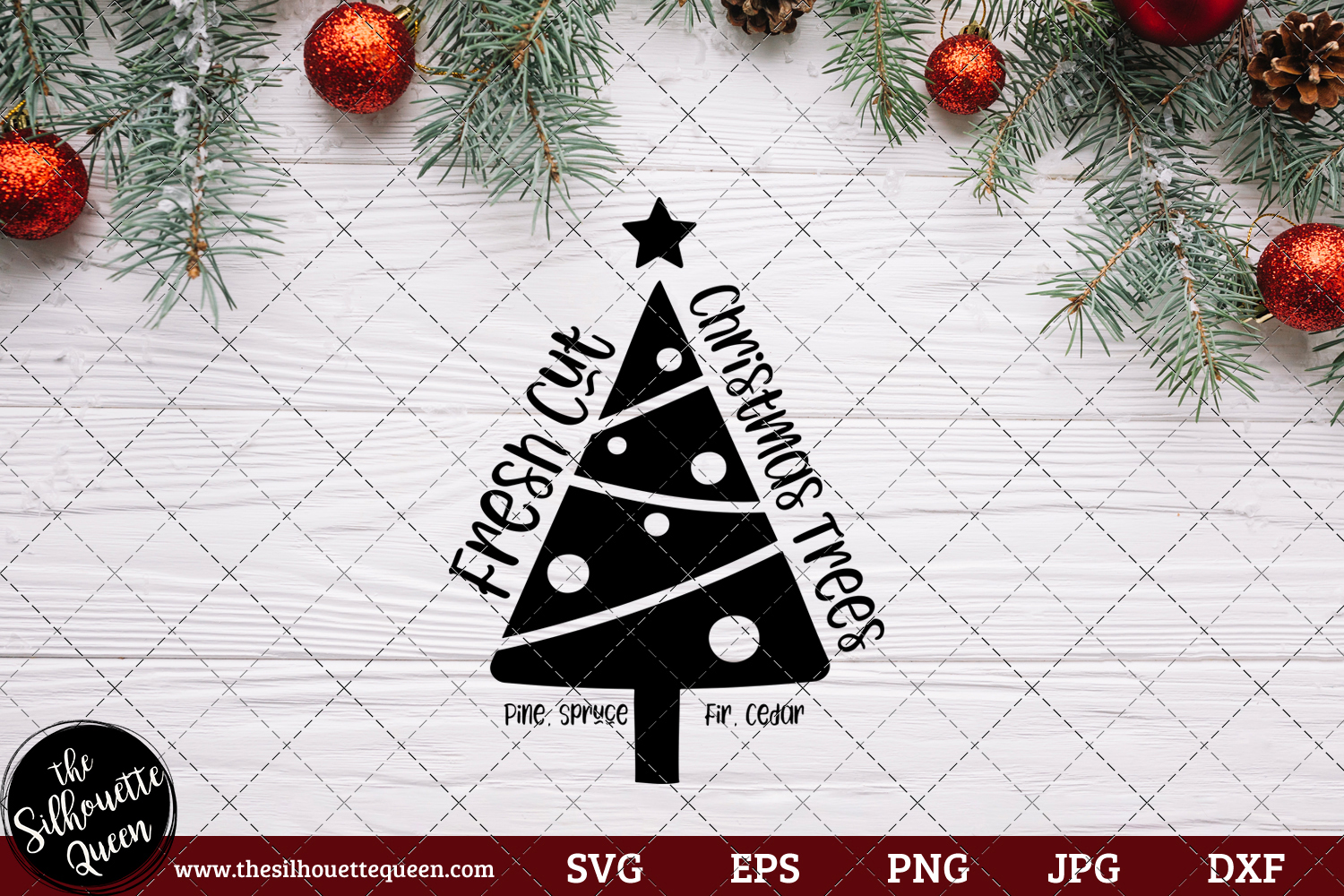 Fresh Cut Christmas Trees Pine Fir Spruce Cedar Saying Svg Christmas Svg Holiday Svg Holiday Saying Jpg Eps Dxf Png Cut File For Cricut Clipart Silhouette The Silhouette Queen