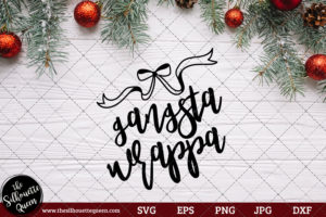 Gangsta Wrappa Saying SVG | Christmas SVG | Holiday SVG | Holiday Saying Jpg Eps Dxf Png Cut File for Cricut Clipart Silhouette