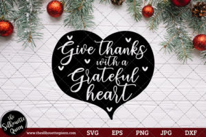 Give Thanks With A Grateful Heart Saying SVG | Christmas SVG | Holiday SVG | Holiday Saying Jpg Eps Dxf Png Cut File for Cricut Clipart Silhouette