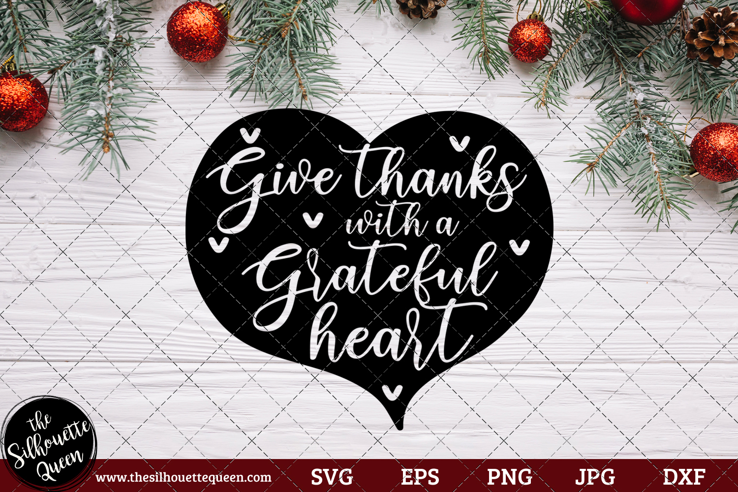Give Thanks With A Grateful Heart Saying Svg Christmas Svg Holiday Svg Holiday Saying Jpg Eps Dxf Png Cut File For Cricut Clipart Silhouette The Silhouette Queen