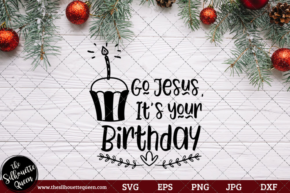 Go Jesus It's Your Birthday Saying SVG | Christmas SVG | Holiday SVG | Holiday Saying Jpg Eps Dxf Png Cut File for Cricut Clipart Silhouette