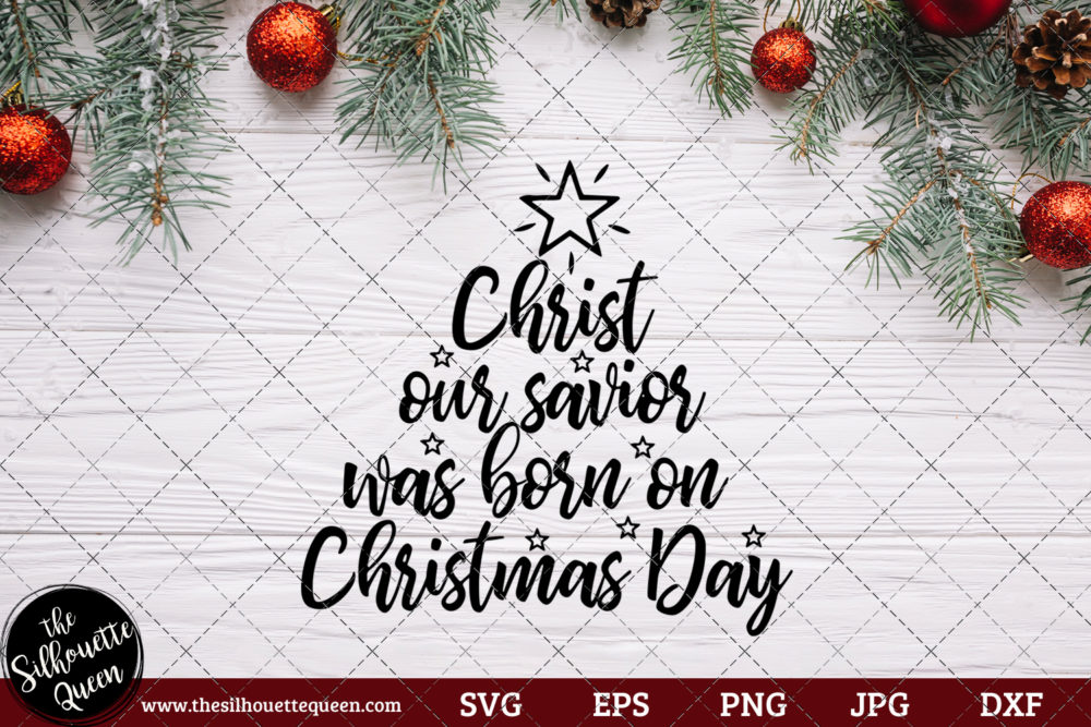 Remember Christ our savior was born on Christmas day Saying SVG | Christmas SVG | Holiday SVG | Holiday Saying Jpg Eps Dxf Png Cut File for Cricut Clipart Silhouette