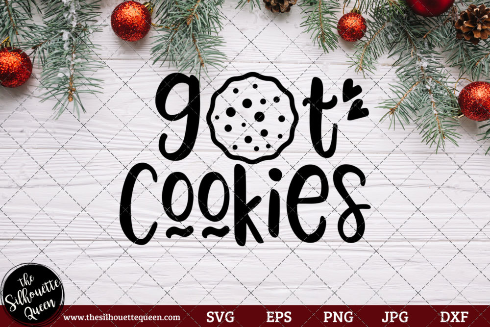 Got Cookies Saying SVG | Christmas SVG | Holiday SVG | Holiday Saying Jpg Eps Dxf Png Cut File for Cricut Clipart Silhouette