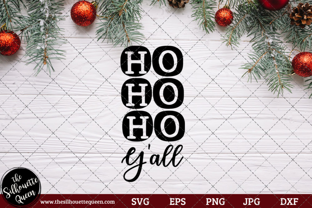 HO HO HO Y'all Saying SVG   Christmas SVG   Holiday SVG   Holiday Saying Jpg Eps Dxf Png Cut File for Cricut Clipart Silhouette