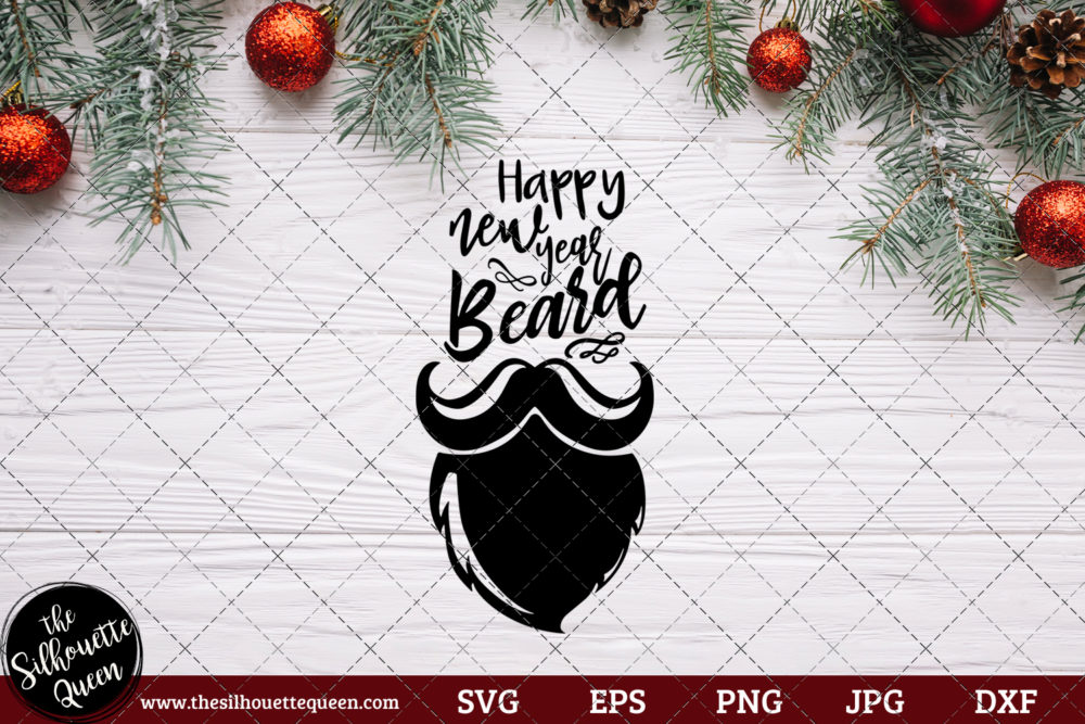 Happy New Year Beard Saying SVG | Christmas SVG | Holiday SVG | Holiday Saying Jpg Eps Dxf Png Cut File for Cricut Clipart Silhouette