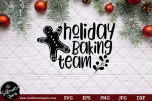 Holiday Baking Team Saying SVG | Christmas SVG | Holiday SVG | Holiday Saying Jpg Eps Dxf Png Cut File for Cricut Clipart Silhouette