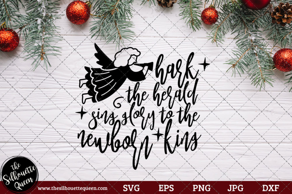Hark The Herald Angels Sing glory to the newborn king Saying SVG | Christmas SVG | Holiday SVG | Holiday Saying Jpg Eps Dxf Png Cut File for Cricut Clipart Silhouette