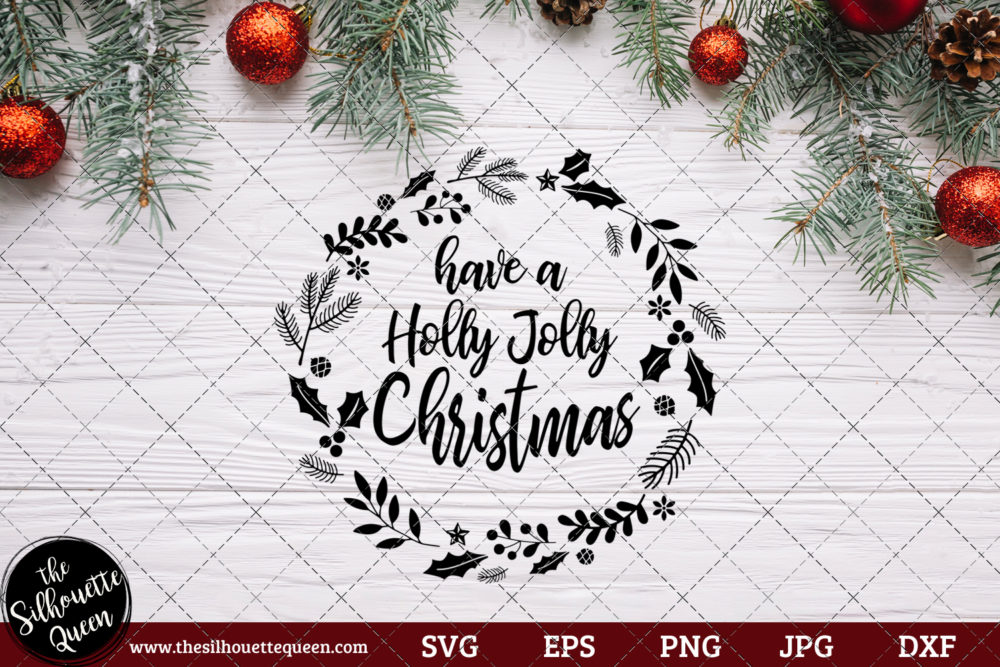 Have A Holly Jolly Christmas Saying SVG | Christmas SVG | Holiday SVG | Holiday Saying Jpg Eps Dxf Png Cut File for Cricut Clipart Silhouette