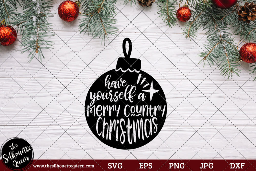 Have Yourself a Merry Country Christmas Saying SVG | Christmas SVG | Holiday SVG | Holiday Saying Jpg Eps Dxf Png Cut File for Cricut Clipart Silhouette