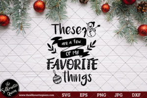 These Are A Few Of My Favorite Things Saying SVG | Christmas SVG | Holiday SVG | Holiday Saying Jpg Eps Dxf Png Cut File for Cricut Clipart Silhouette