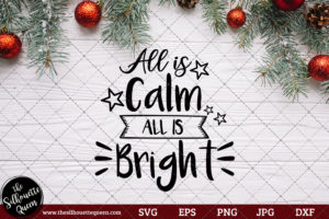 All Is Calm All Is Bright Saying SVG | Christmas SVG | Holiday SVG | Holiday Saying Jpg Eps Dxf Png Cut File for Cricut Clipart Silhouette
