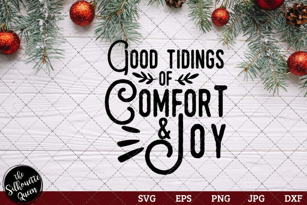 Tidings Of Comfort and Joy Saying SVG | Christmas SVG | Holiday SVG | Holiday Saying Jpg Eps Dxf Png Cut File for Cricut Clipart Silhouette