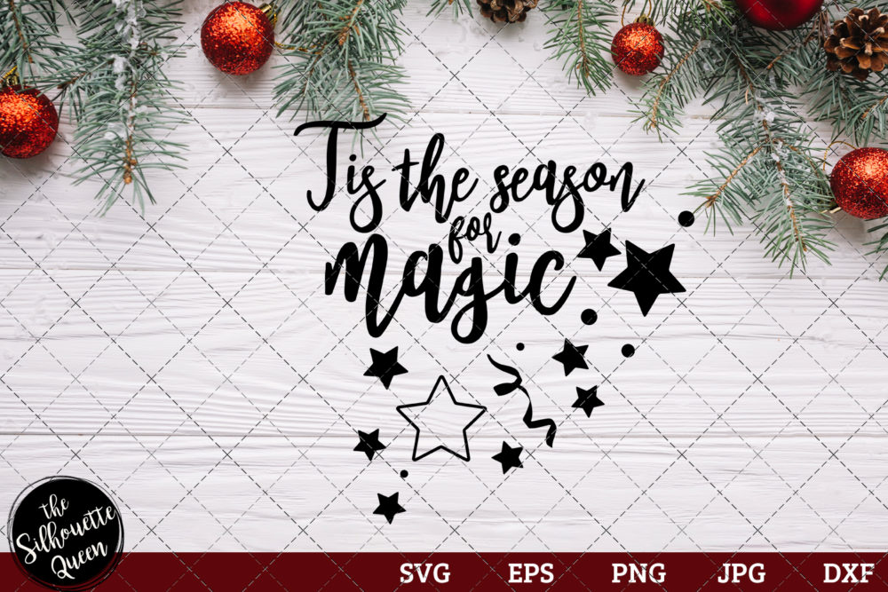 Tis The Season For Magic Saying SVG | Christmas SVG | Holiday SVG | Holiday Saying Jpg Eps Dxf Png Cut File for Cricut Clipart Silhouette