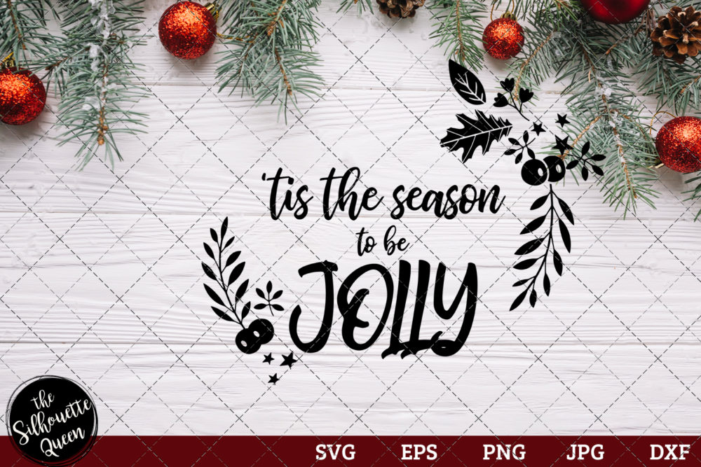 Tis The Season To Be Jolly Saying SVG | Christmas SVG | Holiday SVG | Holiday Saying Jpg Eps Dxf Png Cut File for Cricut Clipart Silhouette
