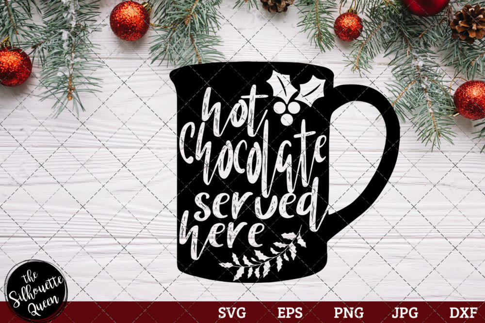 Hot Chocolate Served Here Saying SVG | Christmas SVG | Holiday SVG | Holiday Saying Jpg Eps Dxf Png Cut File for Cricut Clipart Silhouette