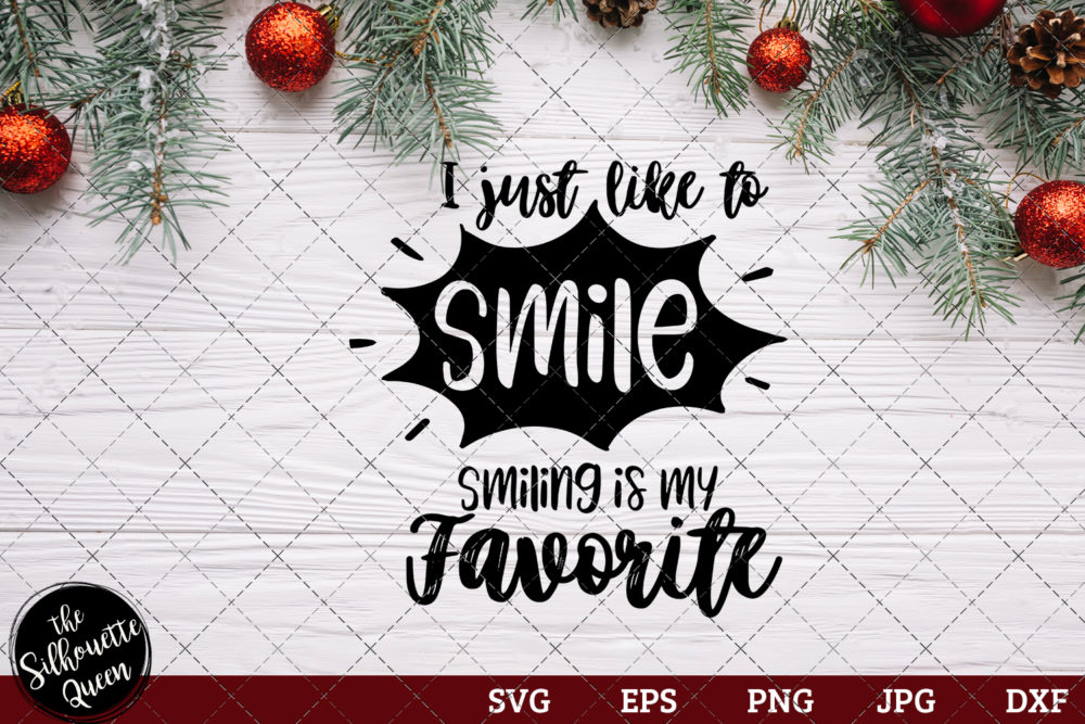 I Just Like To Smile Smiling is my Favorite Saying SVG | Christmas SVG | Holiday SVG | Holiday Saying Jpg Eps Dxf Png Cut File for Cricut Clipart Silhouette