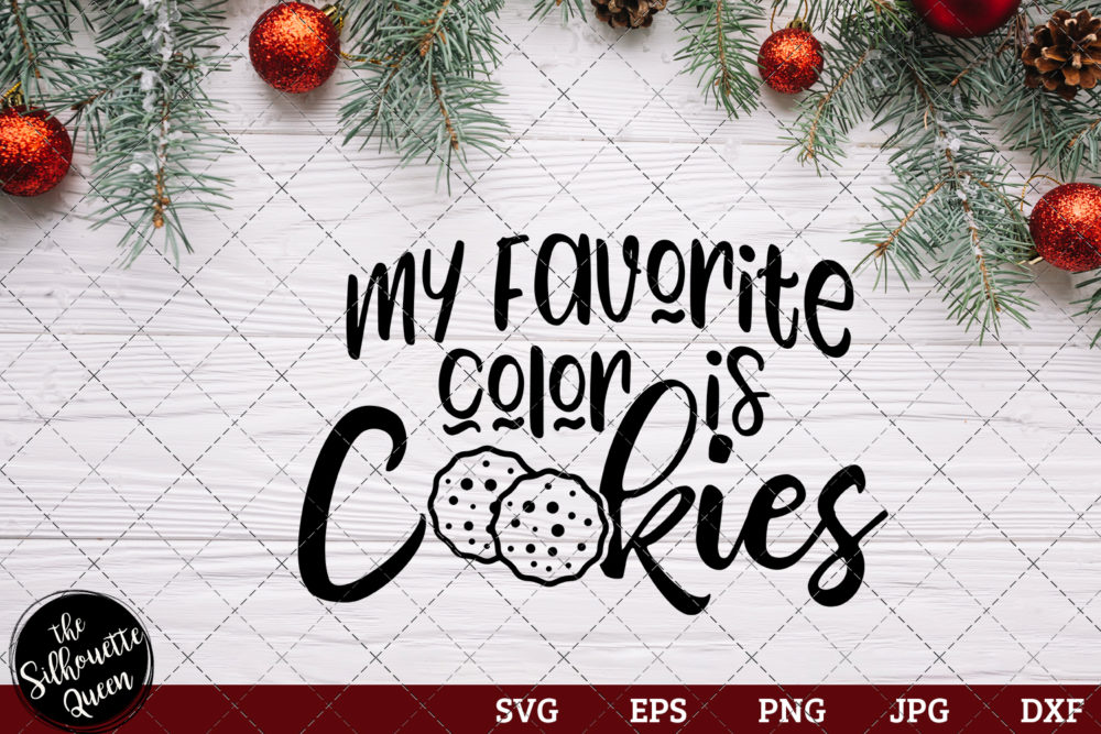 My Favorite Color Is cookies Saying SVG | Christmas SVG | Holiday SVG | Holiday Saying Jpg Eps Dxf Png Cut File for Cricut Clipart Silhouette