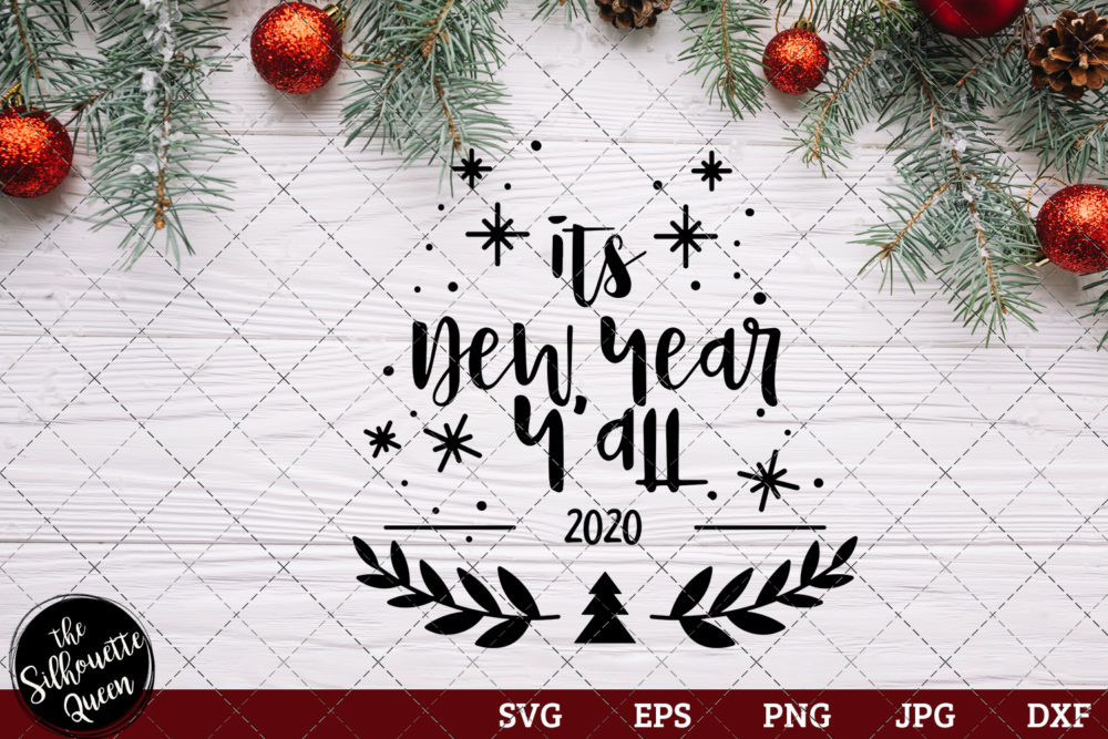 2020 its New Year Y'all Saying SVG | Christmas SVG | Holiday SVG | Holiday Saying Jpg Eps Dxf Png Cut File for Cricut Clipart Silhouette