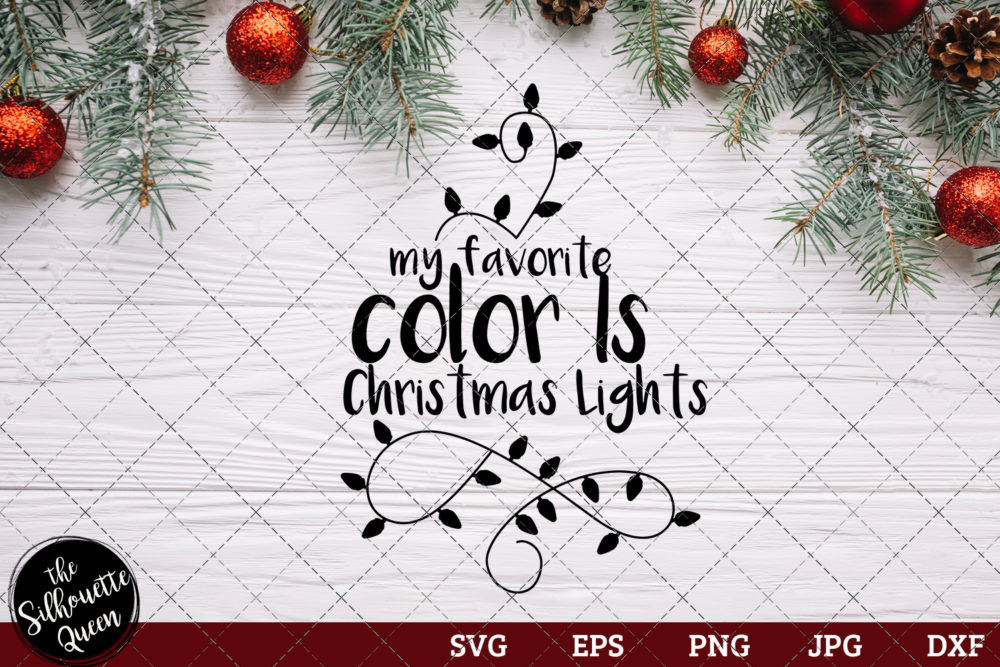 My Favorite Color Is Christmas Lights Saying SVG | Christmas SVG | Holiday SVG | Holiday Saying Jpg Eps Dxf Png Cut File for Cricut Clipart Silhouette
