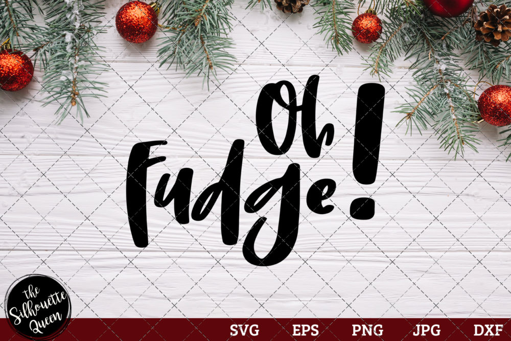Oh Fudge Saying SVG | Christmas SVG | Holiday SVG | Holiday Saying Jpg Eps Dxf Png Cut File for Cricut Clipart Silhouette