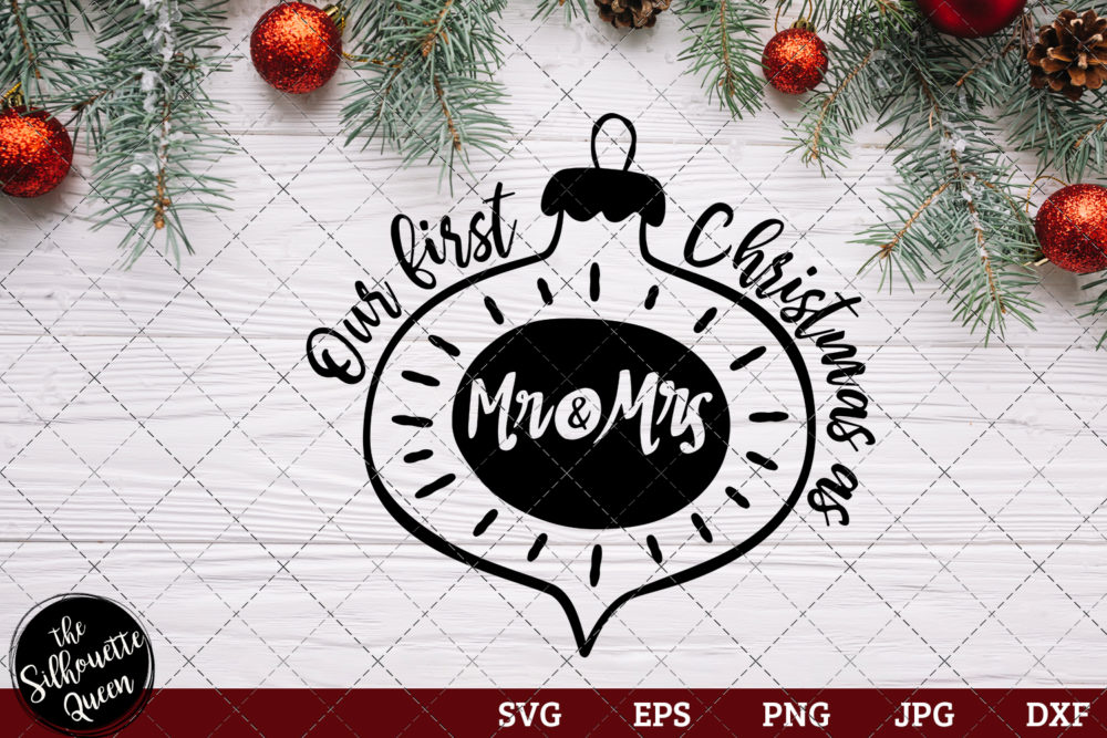 Our First Christmas As Mr & Mrs Saying SVG | Christmas SVG | Holiday SVG | Holiday Saying Jpg Eps Dxf Png Cut File for Cricut Clipart Silhouette