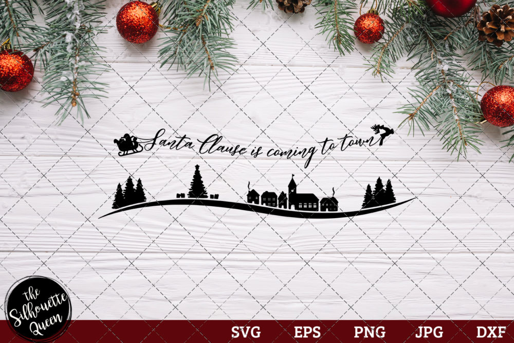 Santa Clause Is Coming To Town Saying SVG | Christmas SVG | Holiday SVG | Holiday Saying Jpg Eps Dxf Png Cut File for Cricut Clipart Silhouette