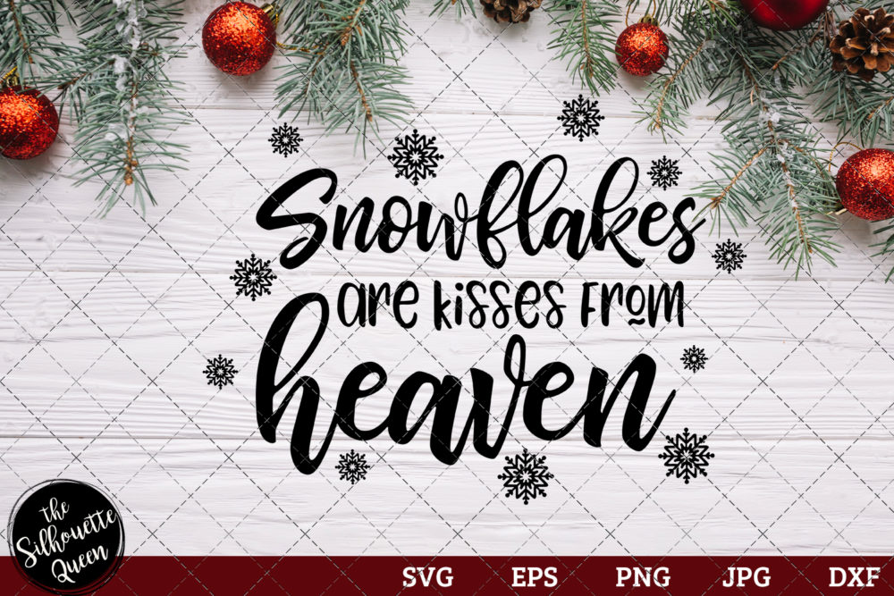 Snowflakes Are Kisses From Heaven Saying SVG | Christmas SVG | Holiday SVG | Holiday Saying Jpg Eps Dxf Png Cut File for Cricut Clipart Silhouette