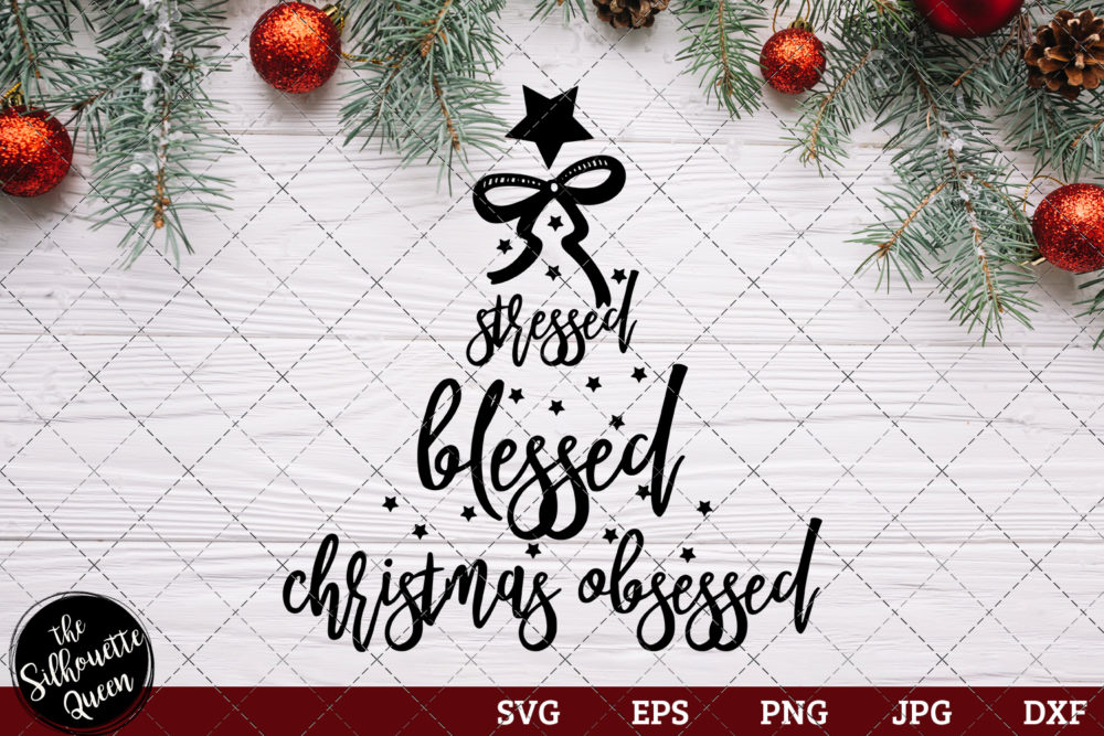 Stressed Blessed and Christmas Obsessed Saying SVG | Christmas SVG | Holiday SVG | Holiday Saying Jpg Eps Dxf Png Cut File for Cricut Clipart Silhouette