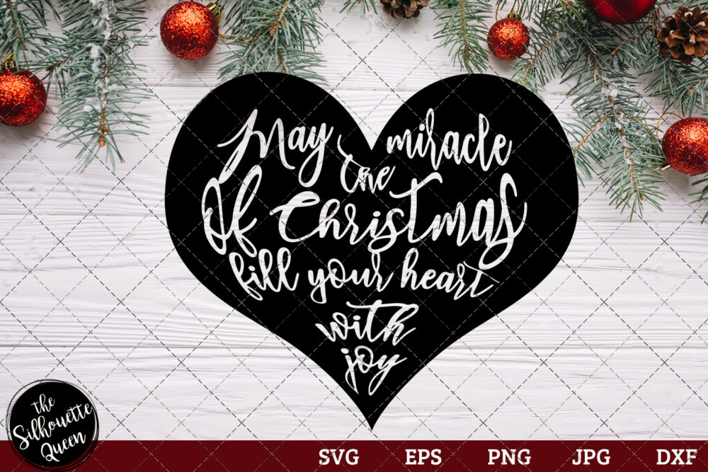 May The Miracle Of Christmas Fill Your Heart With Joy Saying SVG | Christmas SVG | Holiday SVG | Holiday Saying Jpg Eps Dxf Png Cut File for Cricut Clipart Silhouette