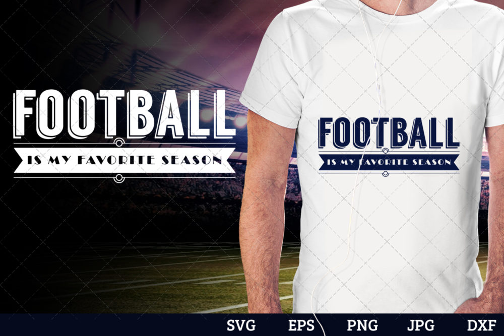 Football is my favorite season Superbowl Football Sayings svg file for cutting