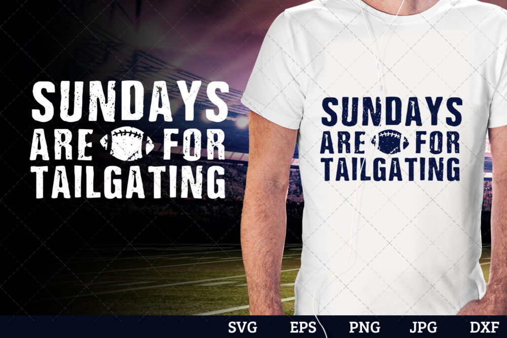 Sundays are for tailgating Superbowl Football Sayings svg file for cutting