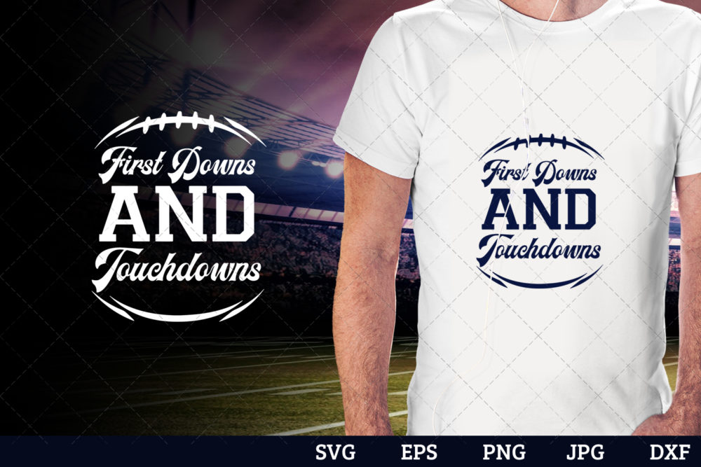 First downs and touchdowns Superbowl Football Sayings svg file for cutting