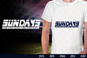 Sundays are for Jesus and Football Superbowl Football Sayings svg file for cutting