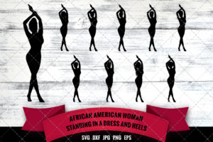 African American Woman Sexy - Standing SVG - Black Woman