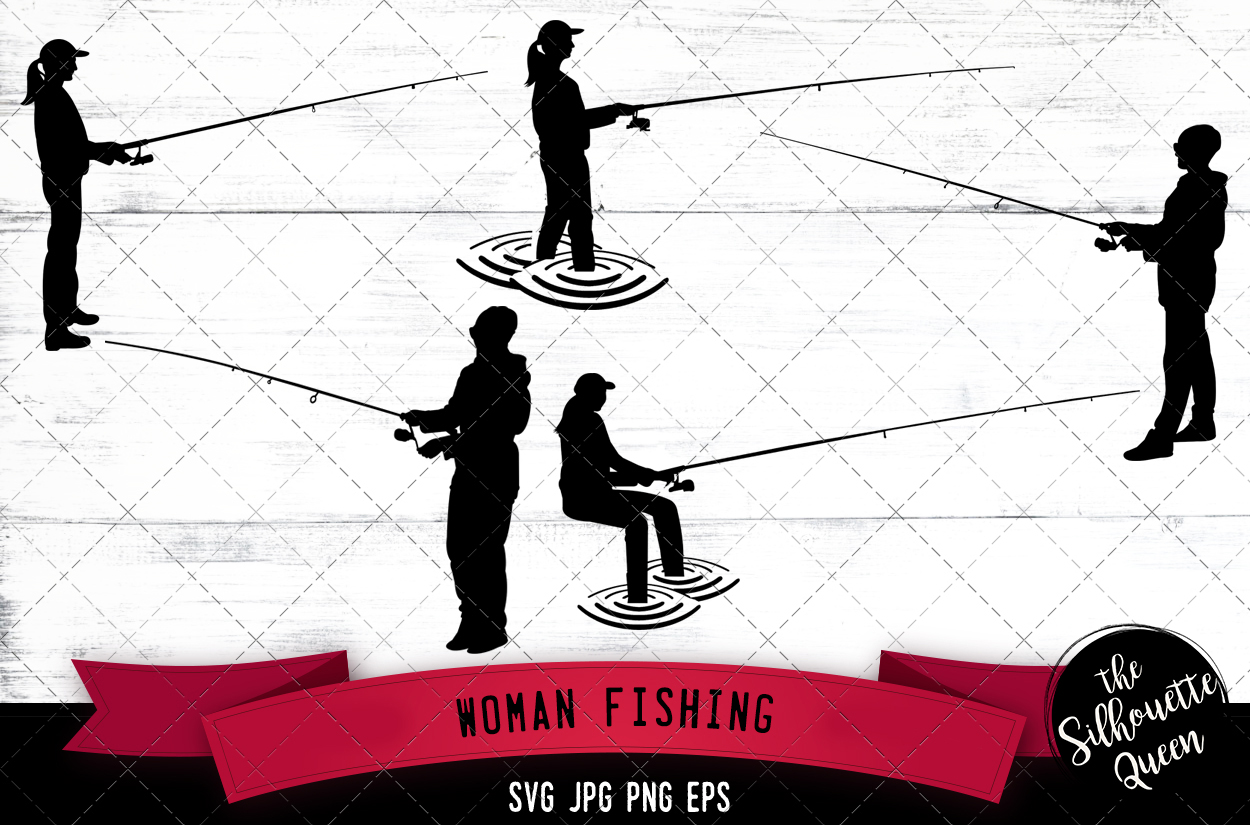 Woman Fishing Svg Girl Fishing Svg Fisherman Svg Women Fishing Svg Fishing Silhouette Fishing Cut File Country Girl Svg Cut Files For Circuit The Silhouette Queen